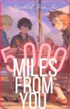 5,000 Miles From You by lyzard_fan_fics