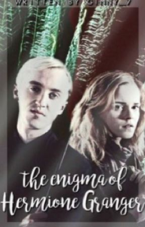The Enigma of Hermione Granger~Dramione by weasleyqueen-