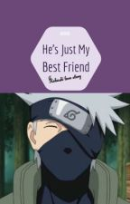 He's Just My Best Friend | a Kakashi love story by goodvibes9356