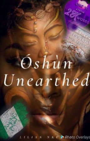 Óshún Unearthed ✔ by Lilly_Berry