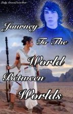 Journey To The World Between Worlds  by LadyArwenEvenStar