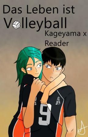 Das Leben ist Volleyball! 🏐 Kageyama x Reader 🏐 Haikyu! by SkiMiu