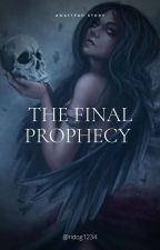 The Final Prophecy  by ridog1234