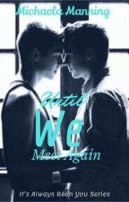 Until We Meet Again by Mcubed1078