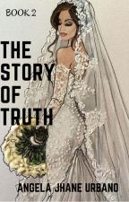 The Story of Truth (The Love Untold) Book 2 by angelajhaneurbano