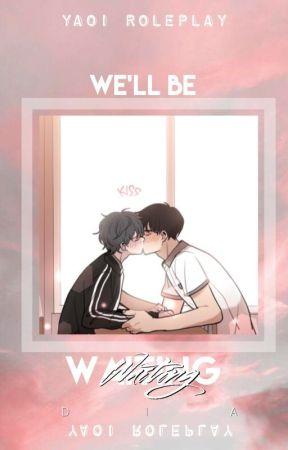 "Yaoi Roleplay - ""We'll be waiting~!"" by VampireBbyBoy"