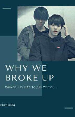 Why We Broke Up || YeonBin by Chiminikki
