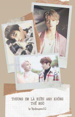 Đọc truyện [Seventeen] [Seoksoo] Thương Em Là Điều Anh Không Thể Ngờ