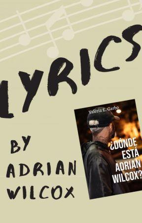 Lyrics, by Adrian Wilcox by ValeGarbo