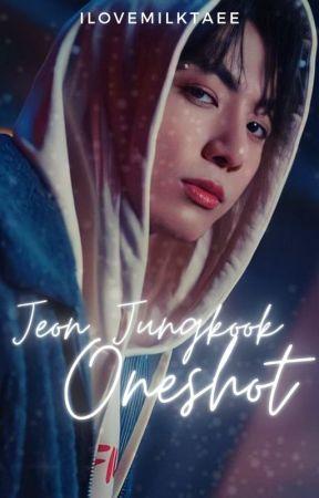 Jeon Jungkook Oneshots by Ilovemilktaee
