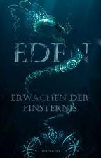 Eden - Erwachen Der Finsternis  von ArtInJuna
