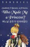 Who Made Me a Princess? (Suddenly I Became a Princess) cover