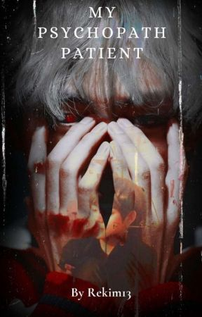 My Psychopath Patient by Rekim13