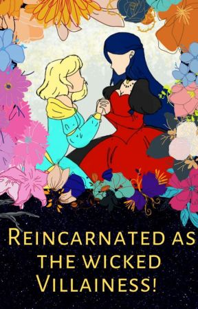 Reincarnated as the wicked Villainess! (Various Reverse harem x reader) by Deaths-Lover