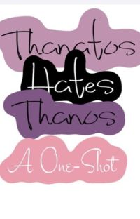 Thanatos Hates Thanos cover