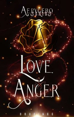 AEPYGERO SERIES: Love & Anger by BBudingg