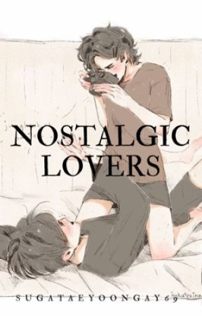 Nostalgic Lovers ||TAEGGUK|| by SugaTaeYoongay69