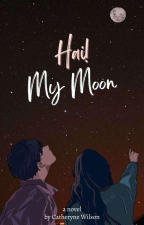 Hai ! My Moon [On Going] by Catheryne_Wilson