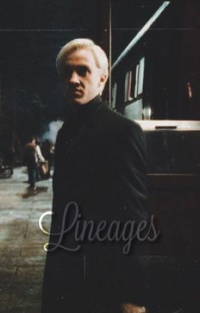 LINEAGES [ draco malfoy ]  by voidnaboo