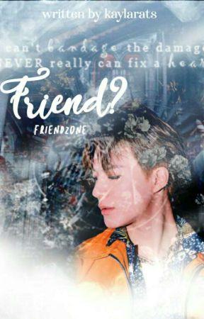 FRIEND?  by kaylarats