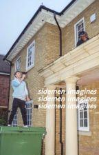 Sidemen imagines [one-shots] by Joshs-Babygirl