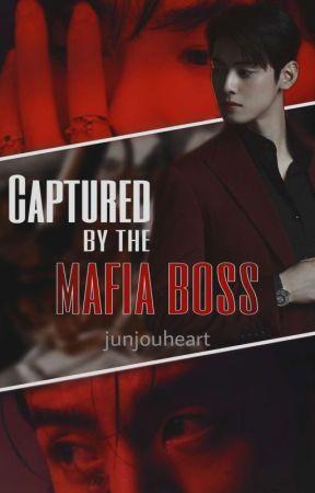 Captured by the Mafia Boss by junjouheart