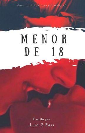 MENOR DE 18 by LuaReis99