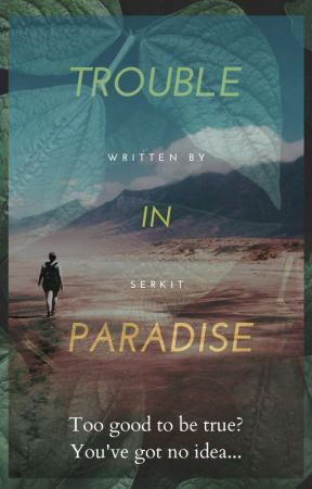 Trouble in Paradise by SerKit