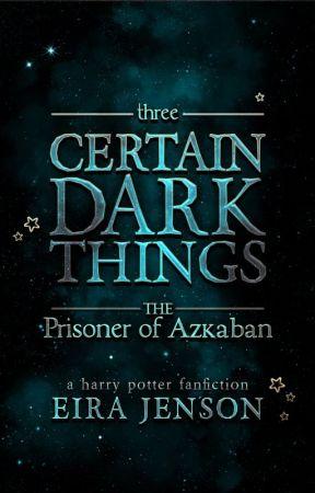 Certain Dark Things || Book Three by eirajenson