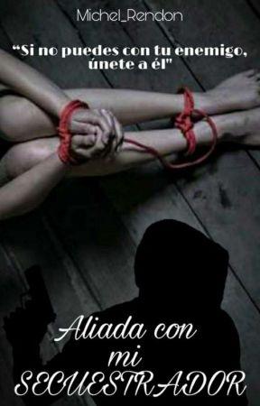 Aliada con mi Secuestrador by Michel_Rendon