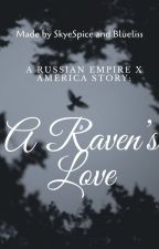 A RussianEmpirexAmerica Story: A Raven's Love (The Prequel) by Skyeliss