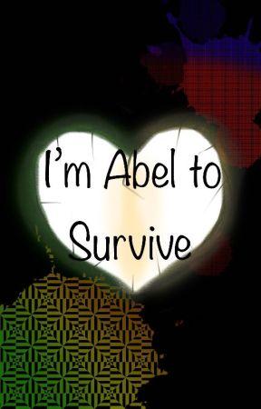 I'm Abel to Survive by UndertaleKiddo
