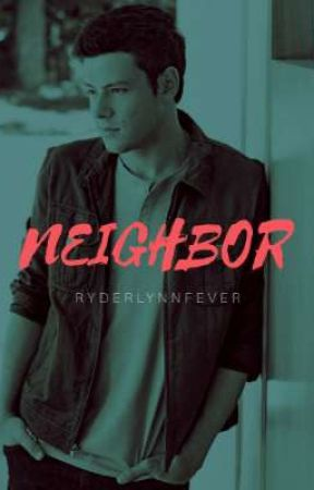 Neighbor (GLEE & Finn Hudson Fanfiction) by ryderlynnfever