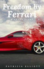 Freedom by Ferrari | ✔ by PatriciaElliott8