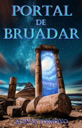 Portal de Bruadar by alexystomoyo