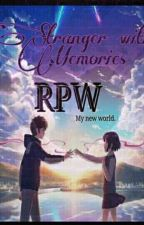 Stranger with memories ( Rpw encounter) by losseyann