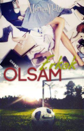 Erkek Olsam (Askıya Alındı) by MerveeYldzz