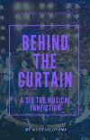 Behind The Curtain - A Six The Musical FanFiction cover