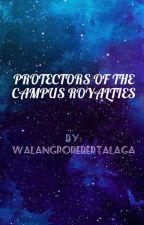 Protectors of the Campus Royalties by WalangPoreberTalaga