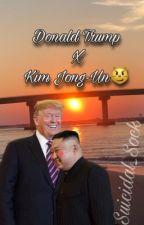 Donald Trump X Kim Jong-Un😼 by suicidal_sock