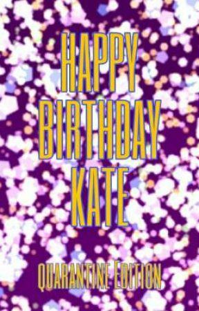 Happy Birthday! Quarantine Edition by Ashley_Fanfic