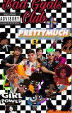 Bad Gyals Club - Prettymuch by melxissaXP