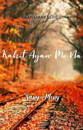 Kahit Ayaw Mo Na by sassymissy_