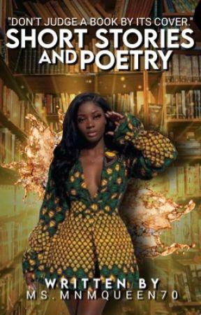 Short Stories & Poetry  by MsMnMQueen70