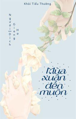 Mùa xuân đến muộn - Khôi Tiểu Thường (Cá vàng nghe sấm)