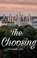 The Choosing (Percabeth AU) by Adri-Pearl