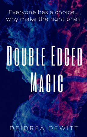 Double Edged Magic by FireTiger8