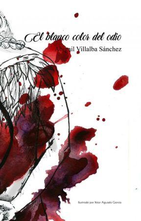 El blanco color del odio (Crónicas de las Cámaras I) (RELATO CORTO COMPLETO) by Lyannar