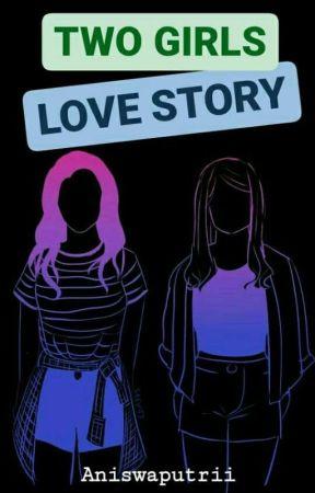 Two Girls Love Story by Aniswaputrii