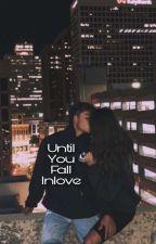 Until You Fall Inlove  (Edited Viceion)  ni dnatellabanana